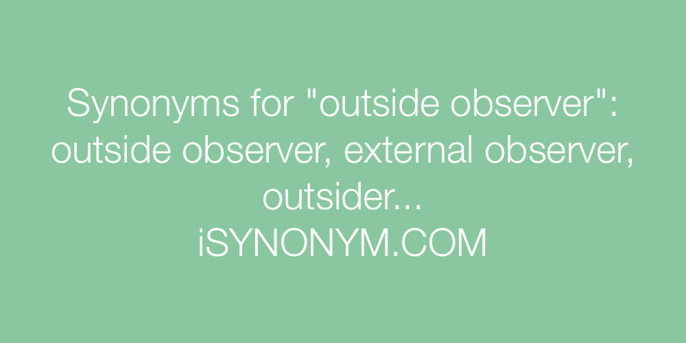 Synonyms outside observer