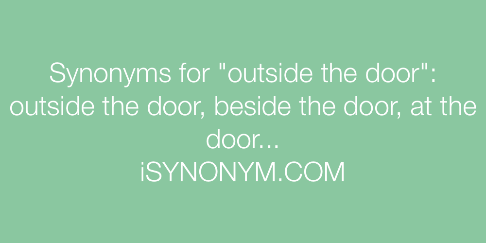 Synonyms outside the door