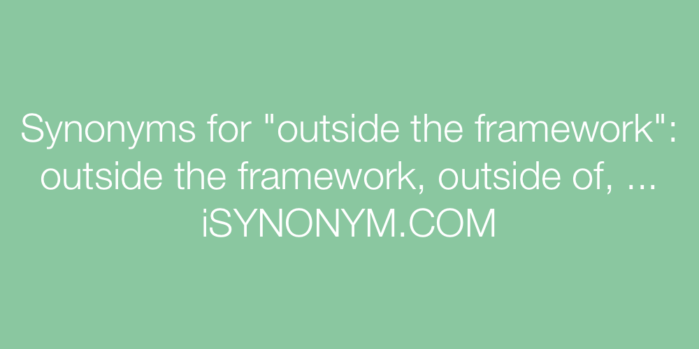 Synonyms outside the framework