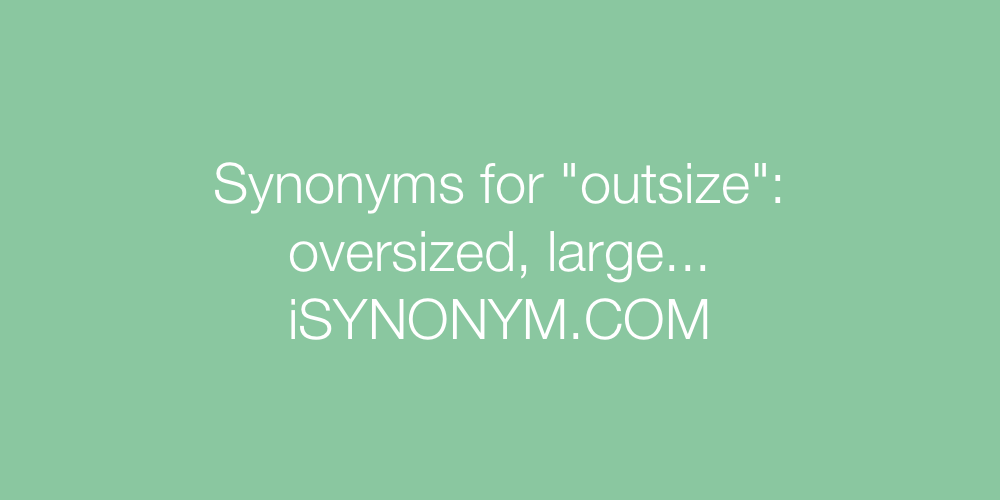 Synonyms outsize