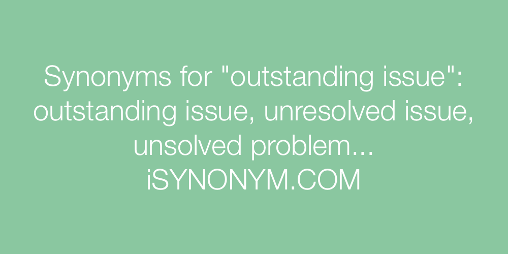 Synonyms outstanding issue