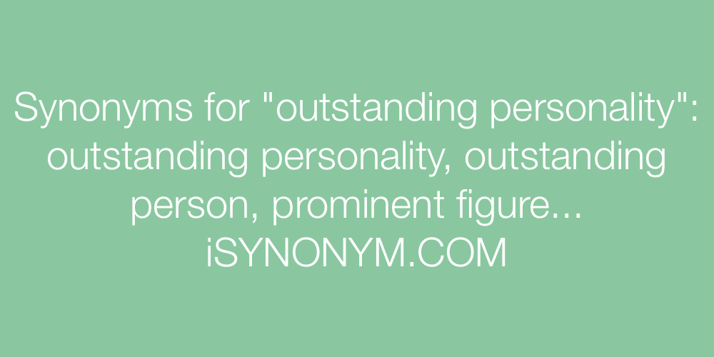 Synonyms outstanding personality