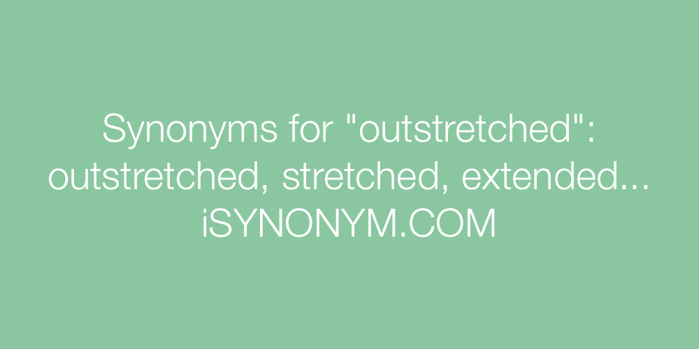 Synonyms outstretched