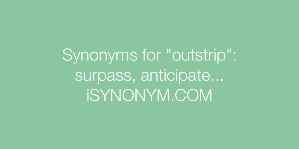 Synonyms outstrip