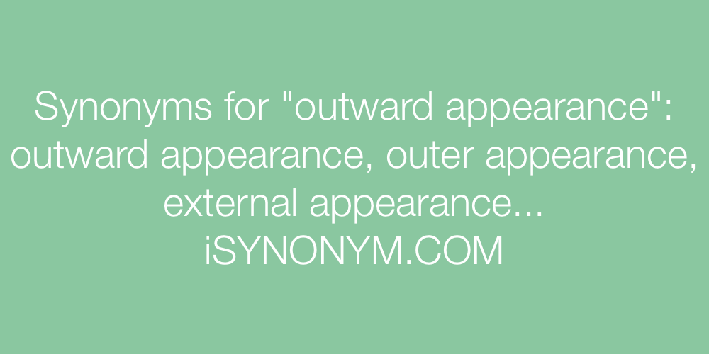 Synonyms outward appearance