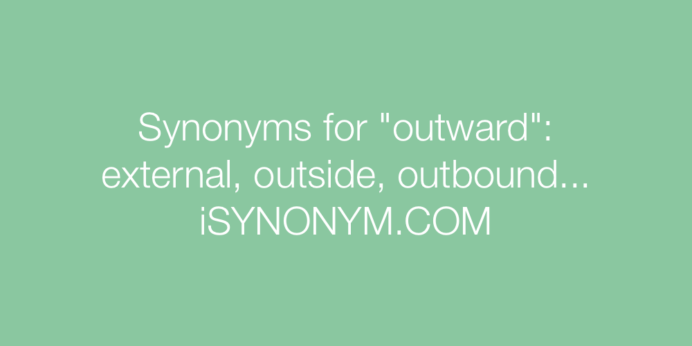 Synonyms outward