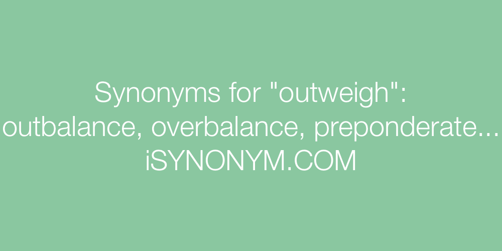 Synonyms outweigh