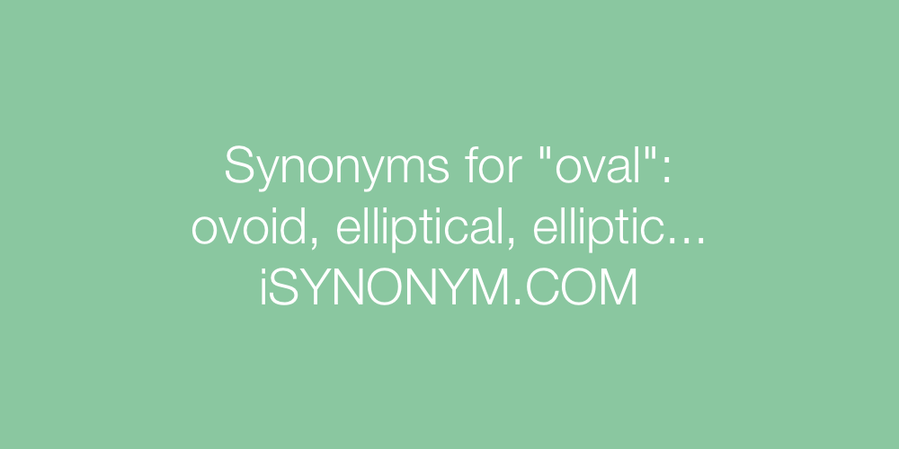 Synonyms oval