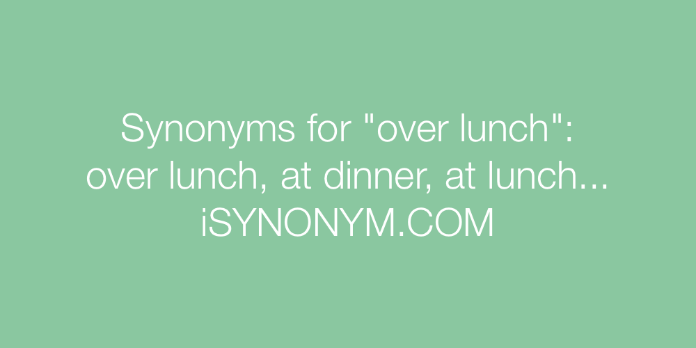 Synonyms over lunch