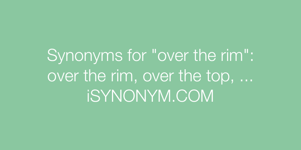 Synonyms over the rim