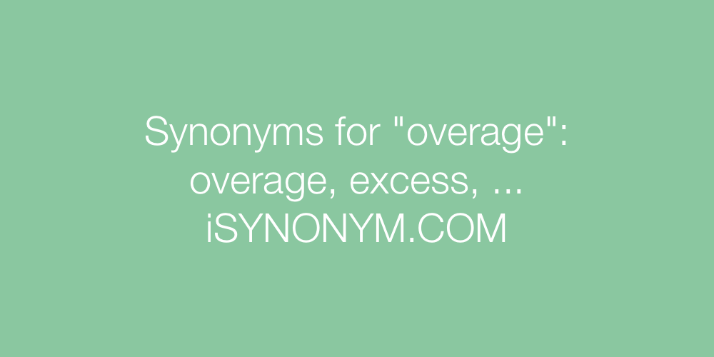 Synonyms overage