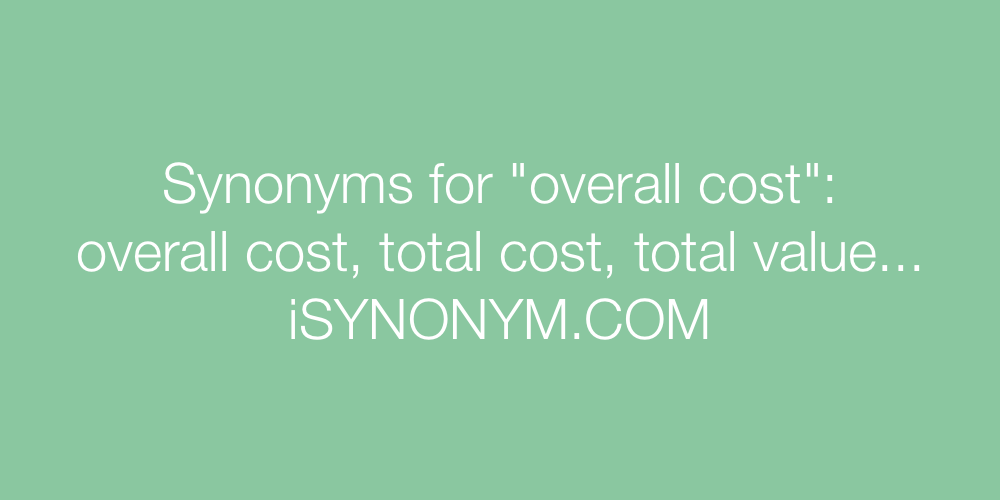 Synonyms overall cost