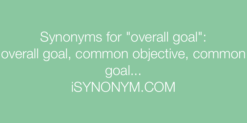 Synonyms overall goal