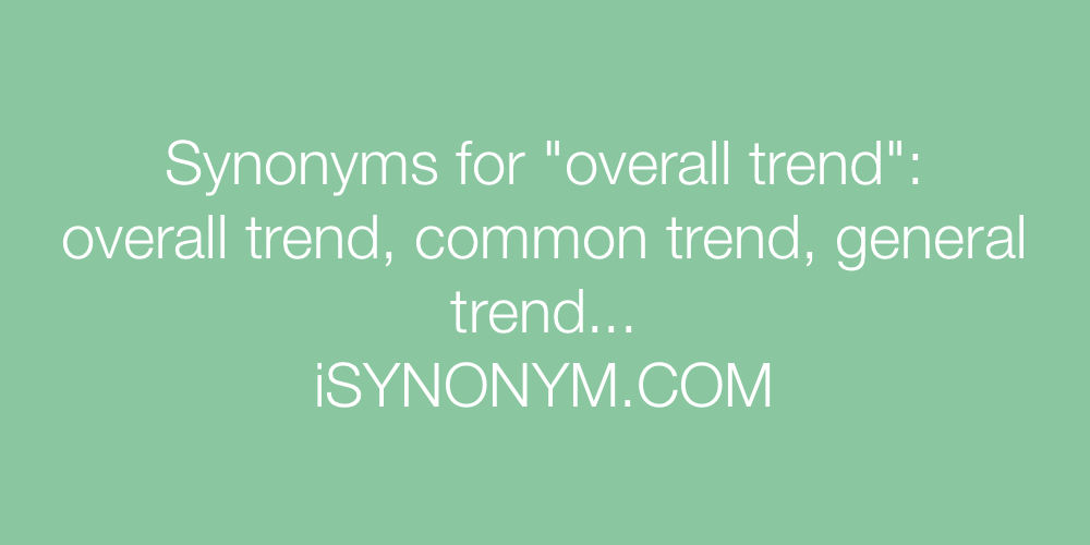Synonyms overall trend