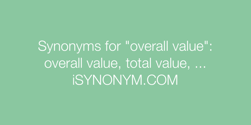 Synonyms overall value