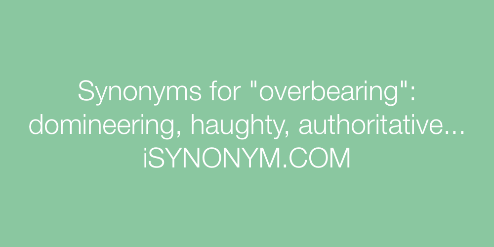 Synonyms overbearing