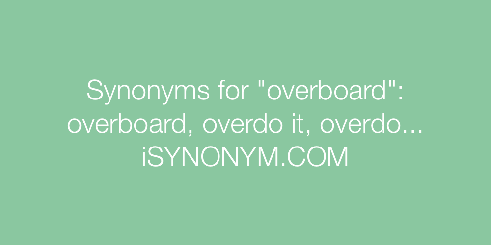 Synonyms overboard