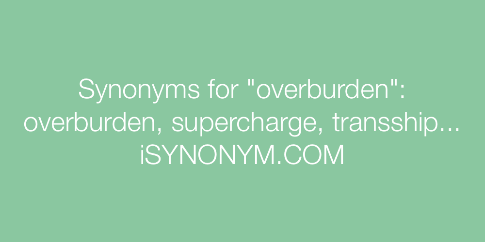 Synonyms overburden