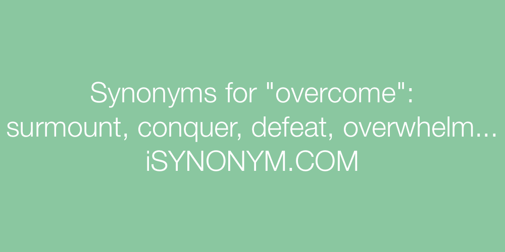 Synonyms overcome