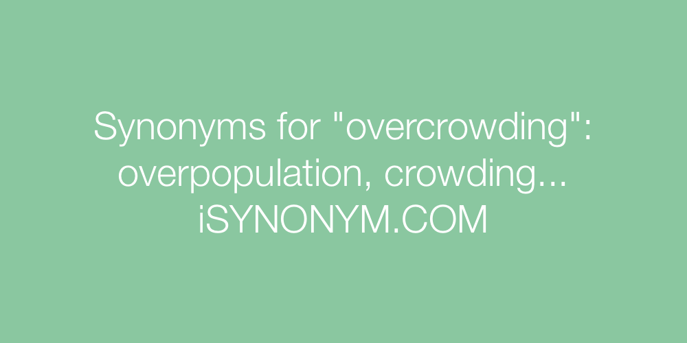 Synonyms overcrowding