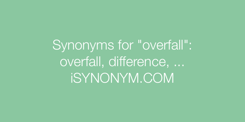 Synonyms overfall