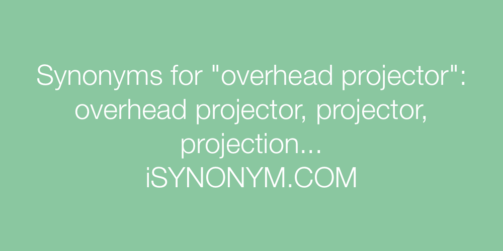 Synonyms overhead projector