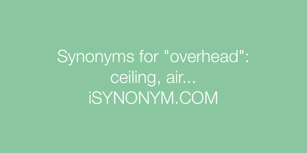 Synonyms overhead