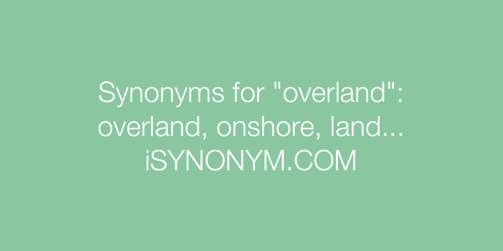 Synonyms overland