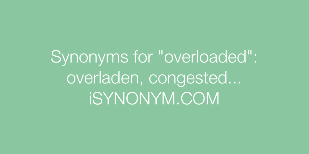 Synonyms overloaded
