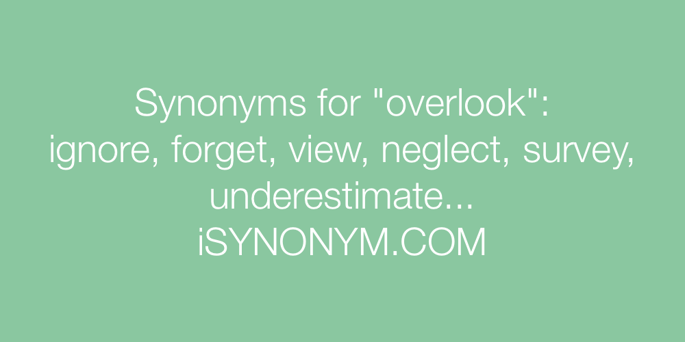 Synonyms overlook