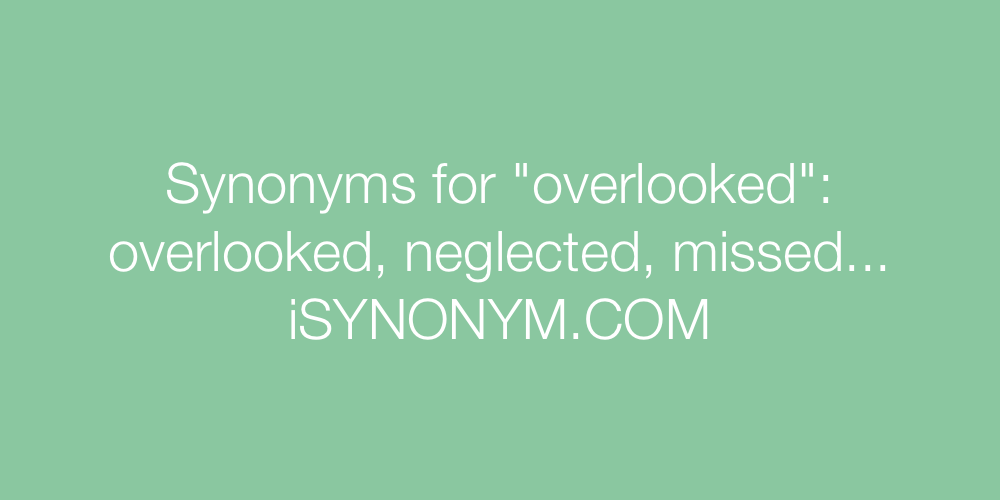 Synonyms overlooked