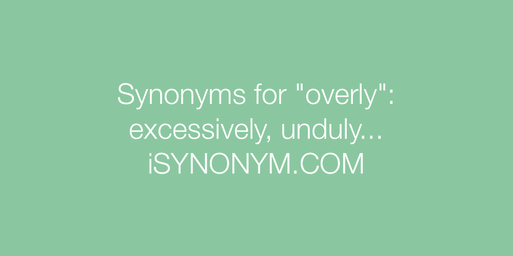 Synonyms overly