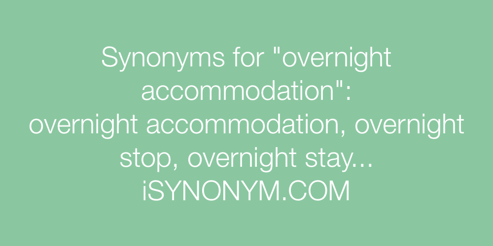 Synonyms overnight accommodation