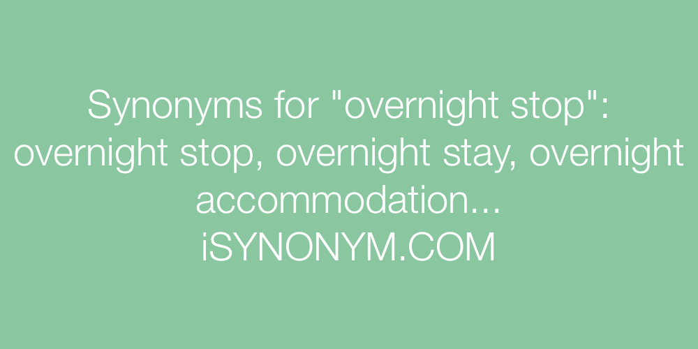 Synonyms overnight stop