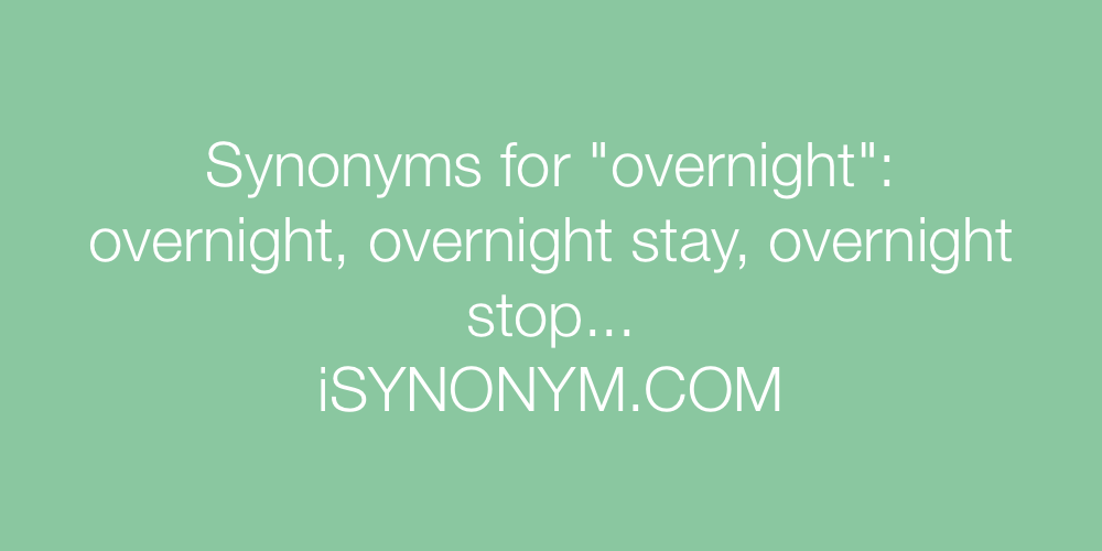 Synonyms overnight