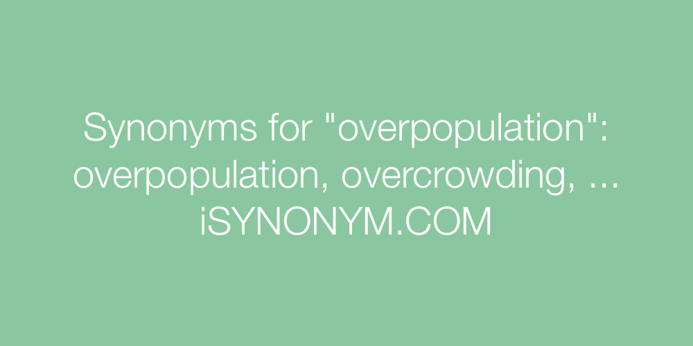 Synonyms overpopulation