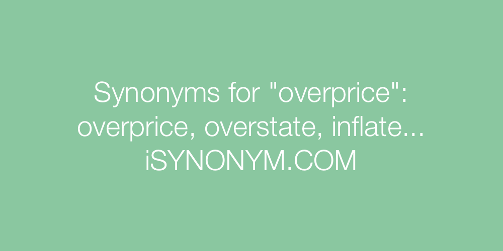 Synonyms overprice