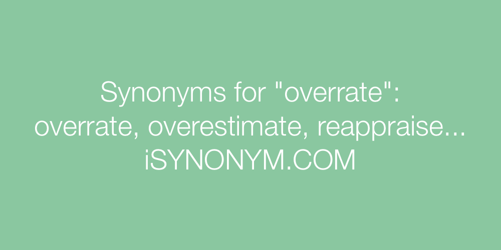 Synonyms overrate