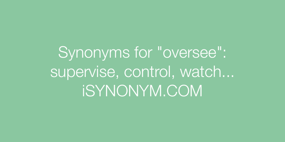 Synonyms oversee