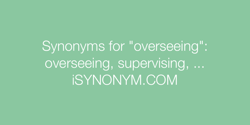 Synonyms overseeing