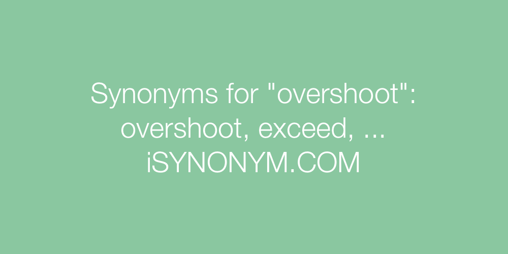 Synonyms overshoot