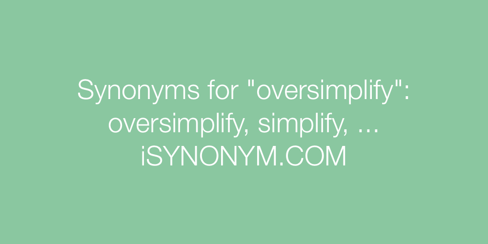 Synonyms oversimplify