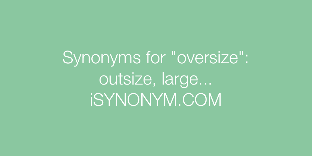 Synonyms oversize