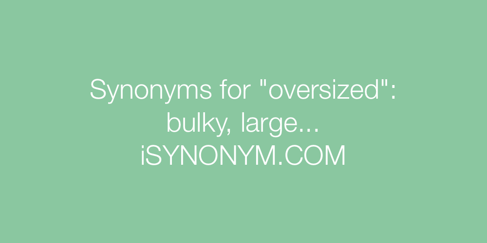 Synonyms oversized