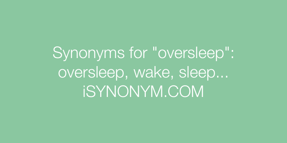 Synonyms oversleep