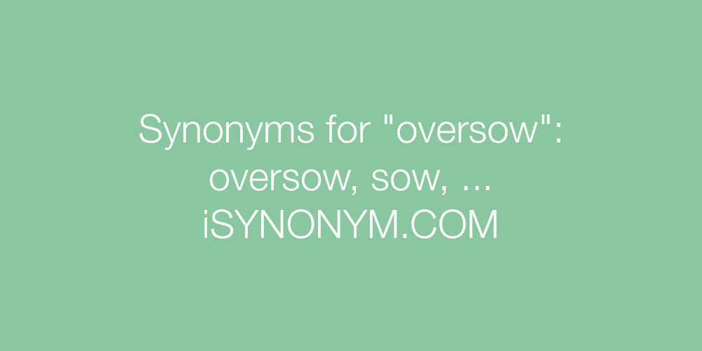 Synonyms oversow