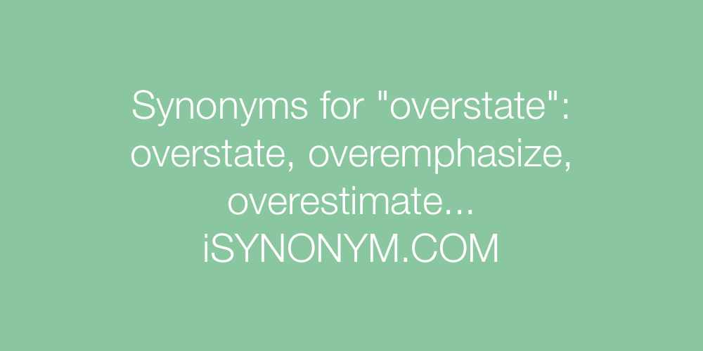 Synonyms overstate