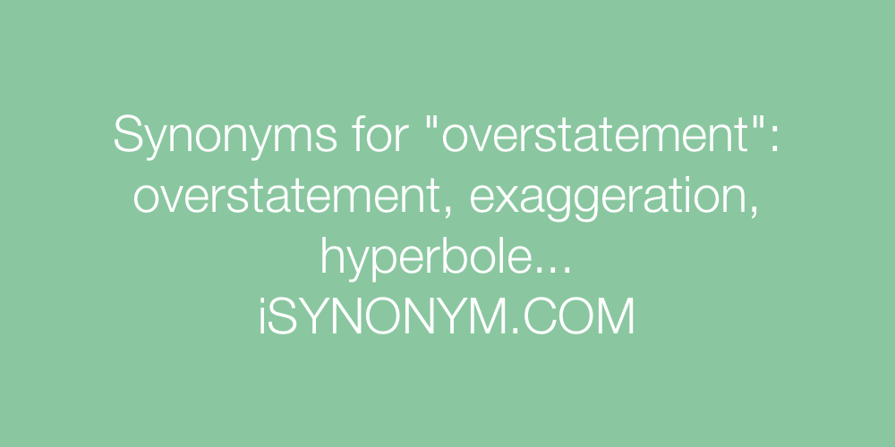 Synonyms overstatement