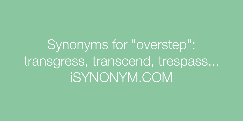 Synonyms overstep