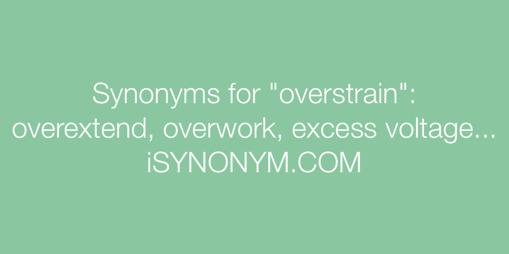 Synonyms overstrain